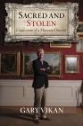Former Walters Art Museum director Gary Vikan talks black market art, Baltimore museums in new memoir